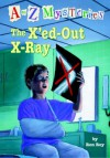 The X'ed-Out X-Ray (A to Z Mysteries) - Ron Roy