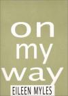 On My Way - Eileen Myles