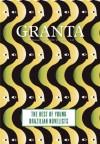 Granta 121: Best of Young Brazilian Novelists - Granta: The Magazine of New Writing, John   Freeman