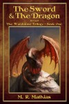 The Sword and the Dragon (The Wardstone Trilogy Book One) - M.R. Mathias