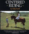 Centered Riding (A Trafalgar Square Farm Book) - Sally Swift