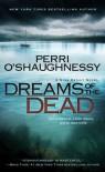 Dreams of the Dead - Perri O'Shaughnessy