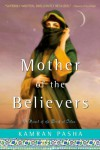 Mother of the Believers - Kamran Pasha