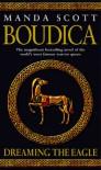Boudica: Dreaming The Eagle: Boudica 1 - Manda Scott