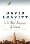 The Lost Language of Cranes: A Novel - David Leavitt