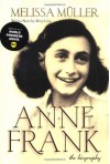 Anne Frank : The Biography - Melissa Müller