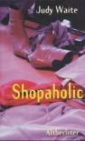 Shopaholic - Judy Waite