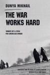 The War Works Hard - Dunya Mikhail