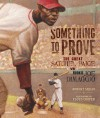Something to Prove: The Great Satchel Paige Vs. Rookie Joe Dimaggio (Carolrhoda Picture Books) - Robert Skead, Floyd Cooper