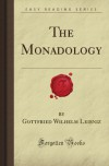 The Monadology - Gottfried Wilhelm Leibniz