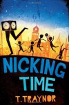 Nicking Time - T. Traynor