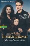 Bella und Edward, Band 4: Breaking Dawn - Biss zum Ende der Nacht Teil 2 - Stephenie Meyer