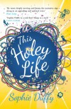 This Holey Life - Sophie Duffy