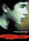 Little Chicago - Adam Rapp