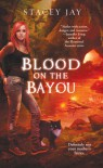 Blood on the Bayou  - Stacey Jay