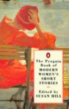 The Penguin Book Of Modern Women's Short Stories - Susan Hill