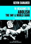 10 Reasons to Abolish the IMF & World Bank (Open Media Series) - Kevin Danaher