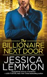 The Billionaire Next Door - Jessica Lemmon