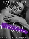 ROMANCE: Sheikh's Untouched Woman (Billionaire Bachelors Alpha Male Romance) (New Adult Pregnancy Sheikh Series Short Stories) - Kylie Knight