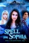 Spell for Sophia - Ariella Moon