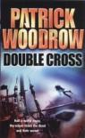Double Cross - Patrick Woodrow