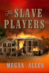 The Slave Players - Megan Allen