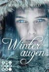 Winteraugen - Rebecca Wild