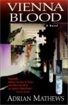 Vienna Blood - Adrian Mathews