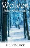 Wolves What Follows Fall - R.L. Hemlock