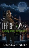 The Betrayer (Crossing Realms Series #3) - Rebecca E. Neely
