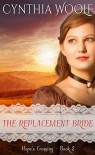 The Replacement Bride (Hope's Crossing Book 2) - Cynthia Woolf