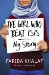 The Girl Who Beat ISIS: Farida's Story - Andrea C. Hoffmann, Farida Khalaf
