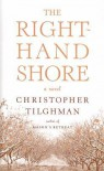 The Right-Hand Shore - Christopher Tilghman, Christopher Tilgham