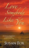 Love Somebody Like You (A Caribou Crossing Romance) - Susan Fox
