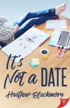 It's Not a Date - Heather Blackmore