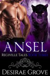 Ansel (The Regiville Tales, Book Three) - Desirae Grove