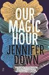 Our Magic Hour - Jennifer Down