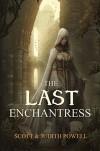 The Last Enchantress - Scott  Powell, Judith Powell