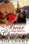 The Bear Comes Home For Christmas: BBW Paranormal Romance - Zoe Chant