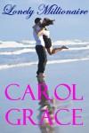 Lonely Millionaire - Carol Grace