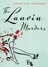 The Lanvin Murders (Vintage Clothing Mysteries Book 1) - Angela M. Sanders