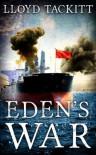 Eden's War (A Distant Eden) - Lloyd Tackitt