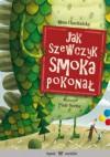 Jak Szewczyk smoka pokonał - Anna Chachulska