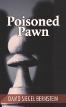 Poisoned Pawn - David Siegel Bernstein