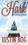 Hark-A Christmas Collection - Justin Bog