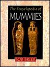 The Encyclopedia Of Mummies - Bob Brier