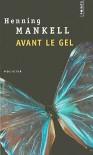 Avant le gel (Linda Wallander #1) - Henning Mankell
