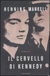 Il cervello di Kennedy - Henning Mankell, Barbara Fagnoni