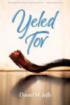 Yeled Tov - Daniel M. Jaffe