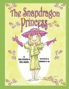 The Snapdragon Princess - Deb Landry, Christina St. Cyr, Kim Parrish